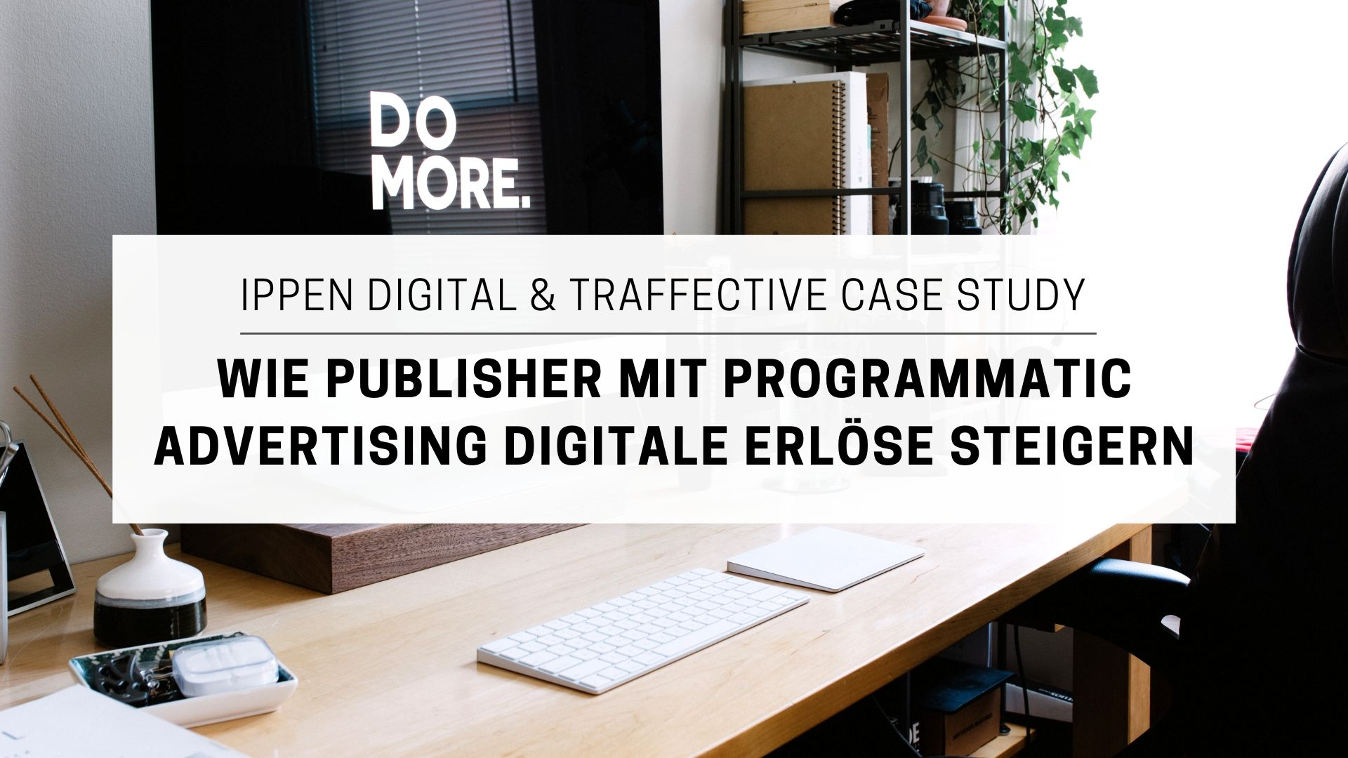 Programmatic Advertising Case Study: Ippen Digital & Traffective