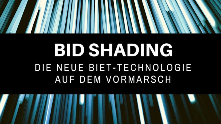 Bid Shading: Neues zu Programmatic Advertising