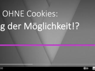 """Videoserie """"Zukunft OHNE Cookies - Ein Ding der Möglichkeit!?"""" Episode 1"""